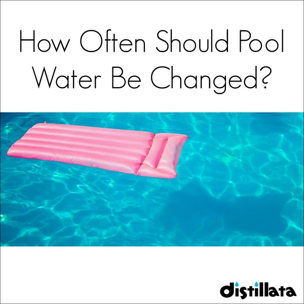 how ofter should pool water be changed?